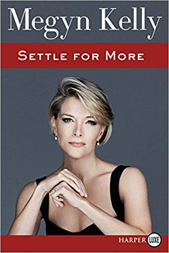Megyn Kelly – Settle for More Audiobook
