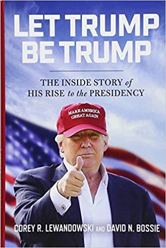 Corey R. Lewandowski – Let Trump Be Trump Audiobook